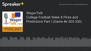 College Football Week 8 Picks and Predictions Part I (Game #s 303-330)