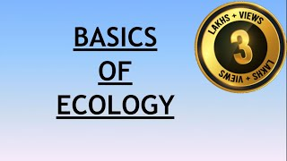 Environment and Ecology Lecture 1 - Basics of Ecology
