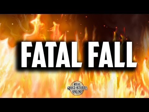 Fatal Fall | Ghost Stories, Paranormal, Supernatural, Hauntings, Horror