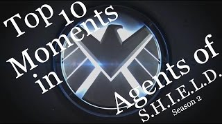 Agents of SHIELD - My Top 10 Moments of Season 2 (MAJOR Spoilers for SE2)