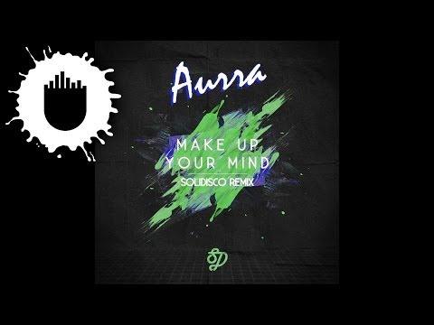 Aurra - Make Up Your Mind (Solidisco Remix) (Cover Art)