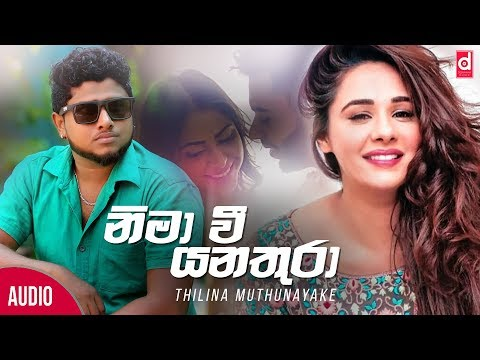 nima-wee-yana-thura---thilina-muthunayake-official-audio-2018-|-sinhala-new-songs-|-new-sinhala-song