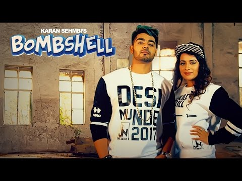 "Karan Sehmbi: Bombshell Video | Sara Gurpal, Preet Hundal | ""Punjabi Songs 2017"""