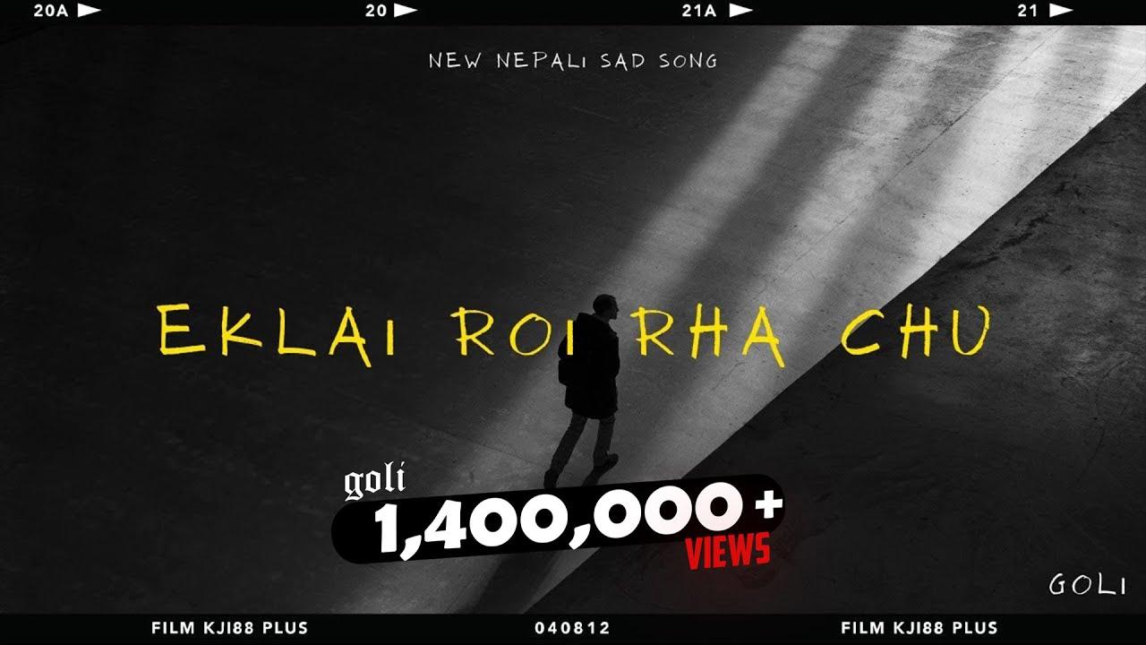 Download GOLi - Eklai roi rha chu   official audio   New Nepali sad love story R&B song