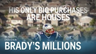 Tom Brady and  his millions