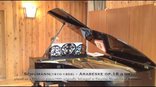 Schumann - Arabeske op.18 on a Blüthner(1909) originally belonged to Empress Alexandra of Romanov