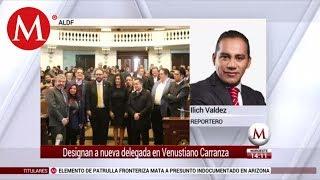 Designan a nueva delegada en Venustiano Carranza