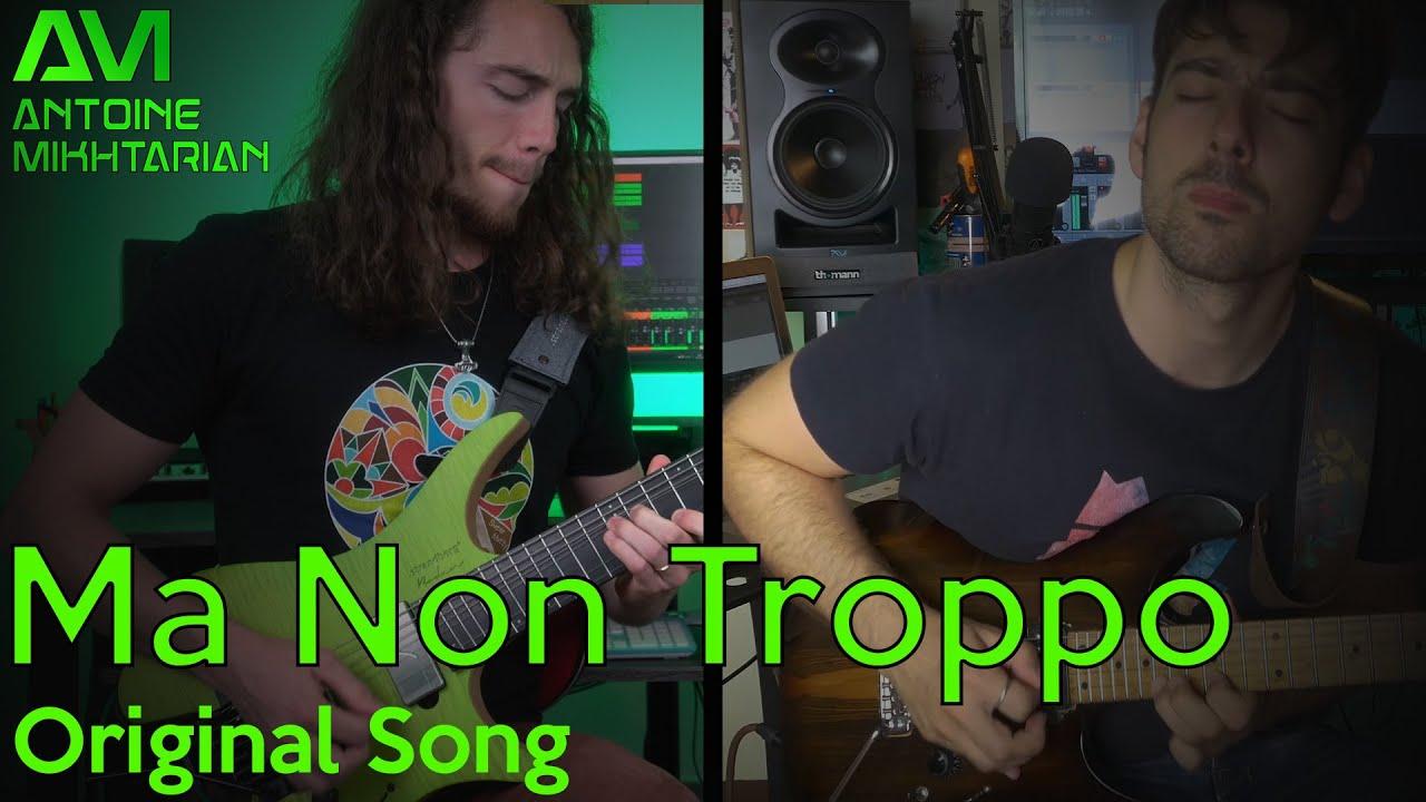 Original Song - Ma Non Troppo (feat. Davide Pepi) by Antoine Mikhtarian (Strandberg Boden Prog 7)