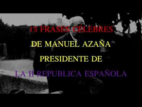 15 Frases Célebres De Manuel Azaña Presidente De La Segunda