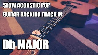 Slow Acoustic Pop Instrumental Backing Track In Db Major