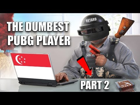 The DUMBEST PUBG Player In Singapore Part 2! (EPIC Finale)