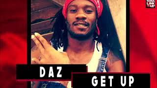 Daz - Get Up (Prod by D PROD) (Yana Link Up Exclusive Official Audio)