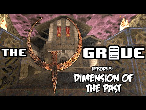 Dimension of the Past by Machine Games! - The Quake Grave (Ep. 121)