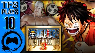 One Piece: Pirate Warriors 3 - 10 - TFS Plays (TeamFourStar)
