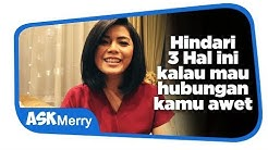 HINDARI 3 HAL INI KALAU MAU HUBUNGAN AWET | Ask Merry | Merry Riana