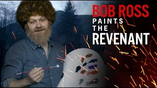 The Revenant Featuring Bob Ross