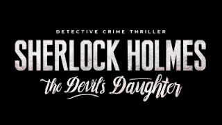 Sherlock Holmes: The Devil's Daughter - Cinematic Reveal Trailer