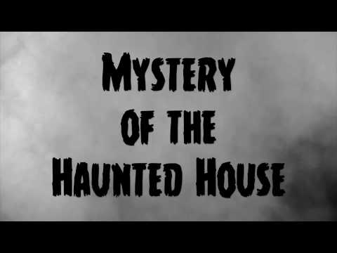 Mystery of the Haunted House (2017 Short Film)