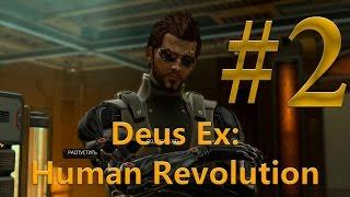 Deus Ex: Human Revolution ► Прохождение без убийств #2 ► Изо всех сил придерживаемся тактики Стелса