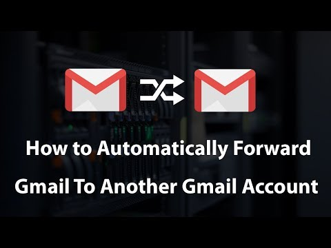 How To Automatically Forward Gmail Messages To Another Gmail Account 2018