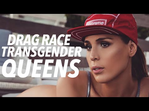 Drag Race TRANSGENDER QUEENS