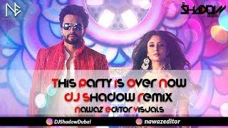 This Party is Over Now   DJ Shadow Dubai Remix   Yo Yo Honey Singh   Mitron