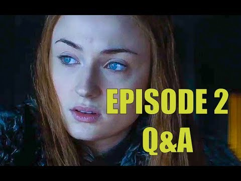 Game of Thrones Season 7 Episode 2 Serious Q&A - Stormborn