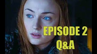 Game of Thrones Season 7 Episode 2 Serious Q&A - Stormborn