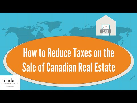 How to Reduce Taxes on the Sale of Canadian Real Estate