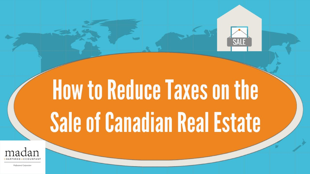Tax on Real Estate Sales in Canada - Madan CA
