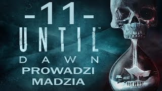 [PS4] Until Dawn #11 - Psychoza cz.2