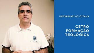 CETRO - Ensino Teológico | Informativo Oitava