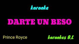 Karaoke (darte un beso prince royce)