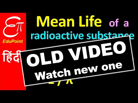 Mean Life of a Radioactive Substance | video in HINDI