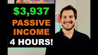 How I Made $3,937 of Passive Income in 4 Hours
