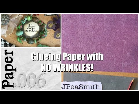 @JPeaSmith Paper 006 Sticking paper with NO WRINKLES