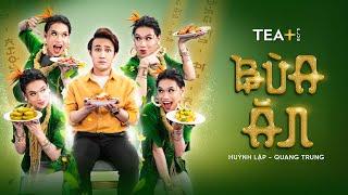 BÙA ĂN  - Huỳnh Lập - Quang Trung - TEA+