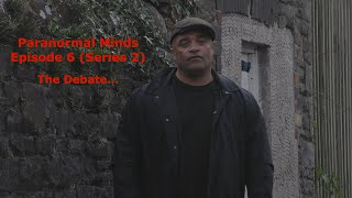 Paranormal Minds Episode 6 (Series 2) The Debate...