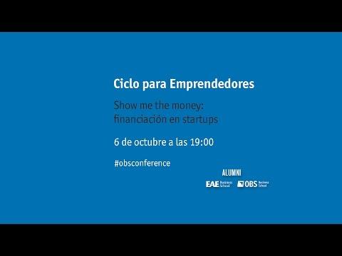 Ciclo para emprendedores - Show me the money: financiación en startups