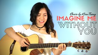 Imagine me without you - Cover by Kiều Trang