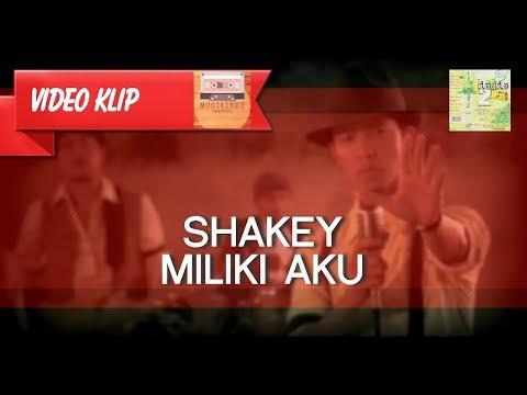 Shakey - Miliki Aku [MUSIKINET]