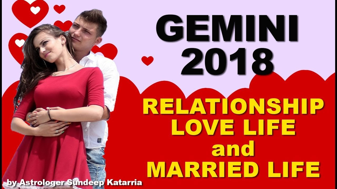 GEMINI 2018 Relationship, Love & Married Life Annual Horoscope Astrology