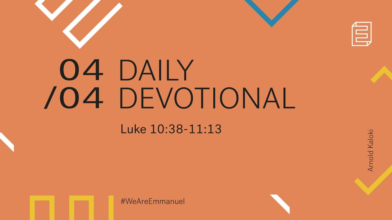 Daily Devotion with Arnold Kaloki // Luke 10:38-11:13 Cover Image