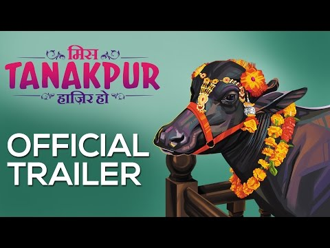 Miss Tanakpur Haazir Ho, Official Trailer 2015