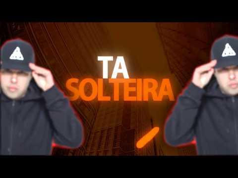 MC Sapinho - Ta Solteira - Lyric  Otavio Art Designer Dj Gabriel CRD