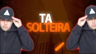 Baixar MC Sapinho - Ta Solteira - (Lyric Video) Otavio Art Designer Dj Gabriel CRD