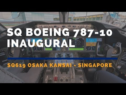 Singapore Airlines Boeing 787-10 SQ619 Inaugural Osaka Kansai - Singapore シンガポール航空ボーイング787-10世界初就航