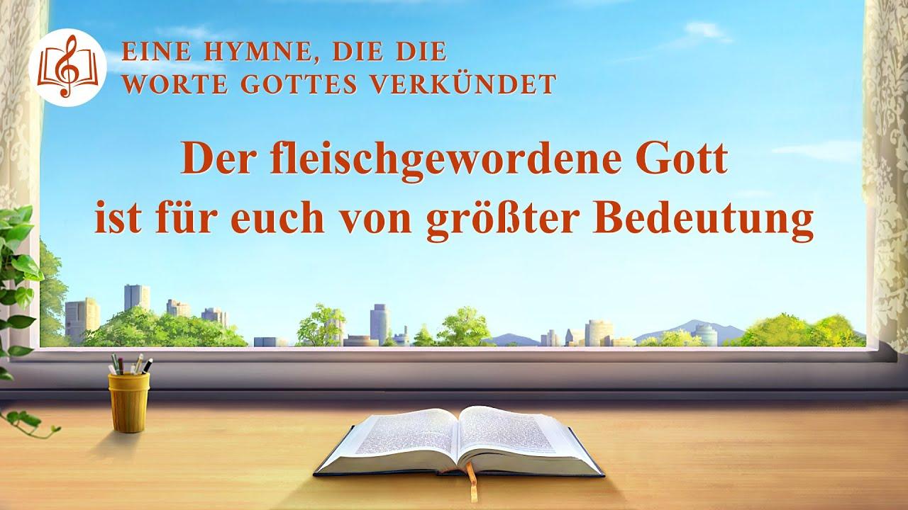 Christliches Lied   Der fleischgewordene Gott ist für euch von größter Bedeutung