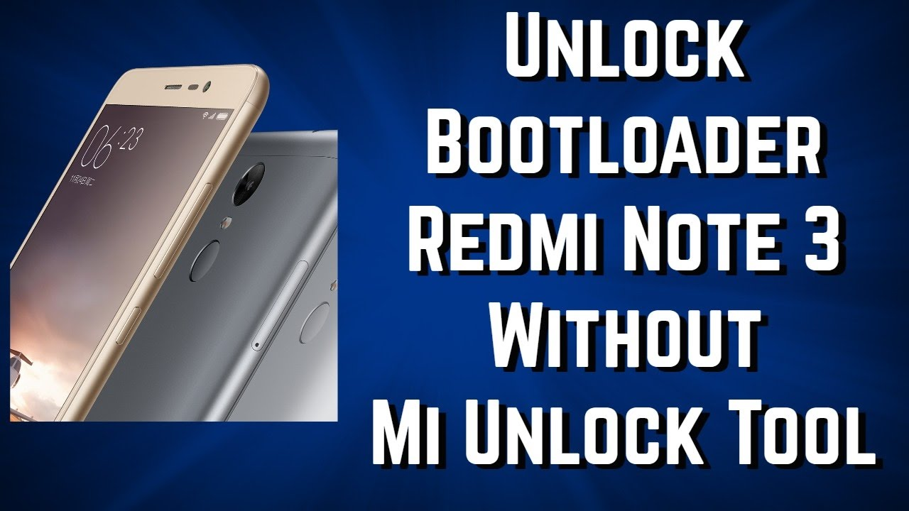 How to Unlock Bootloader Redmi Note 3 Without Permission