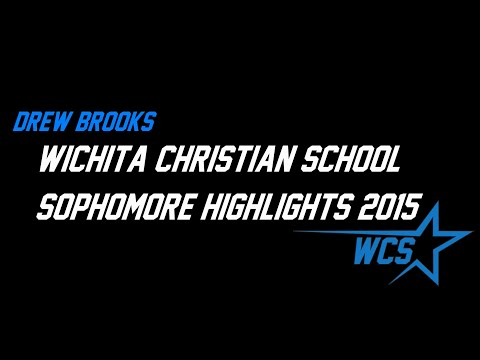 Drew Brooks - Wichita Christian School - Sophomore Highlights 2015